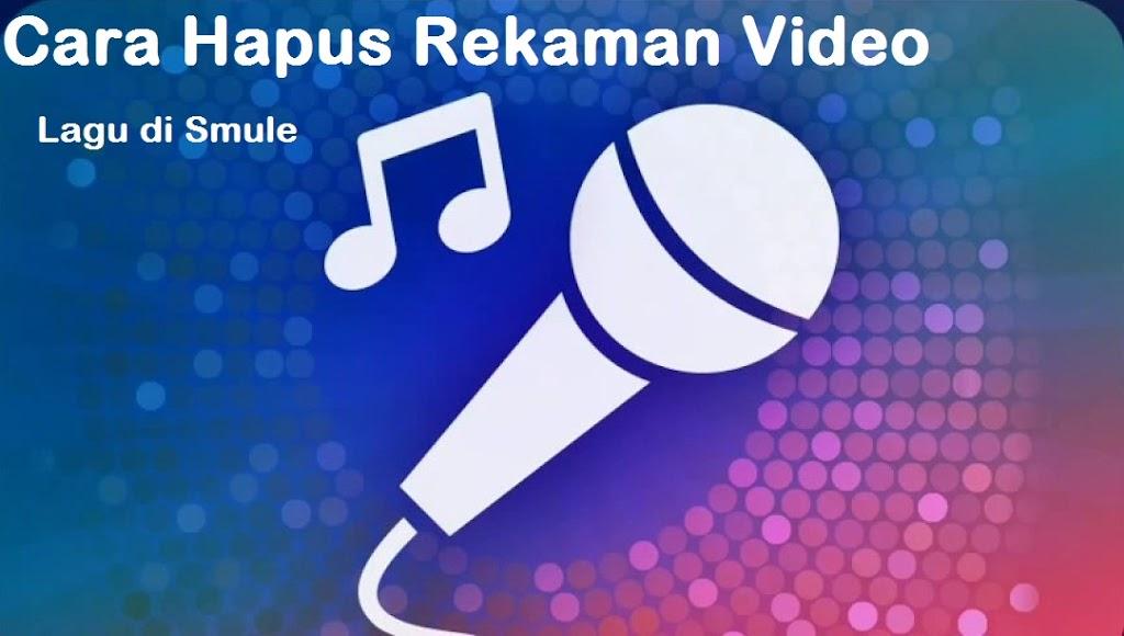 Cara Hapus Rekaman Video dan Lagu di Smule (Sekaligus)