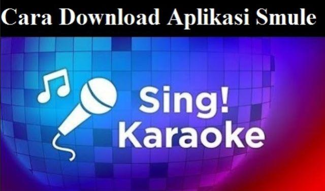 Cara Download Aplikasi Smule