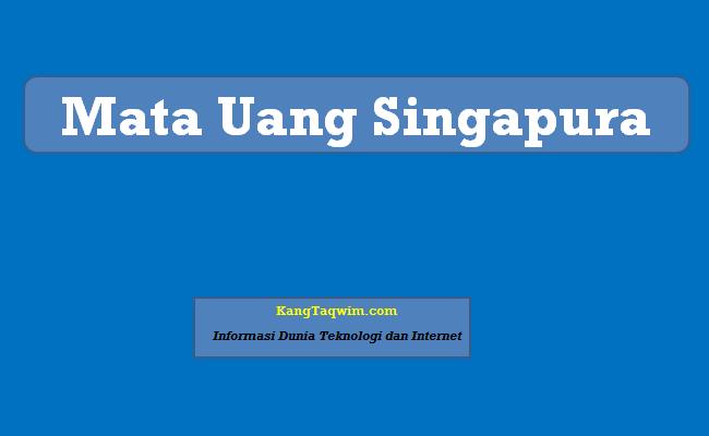 Mata Uang Singapura
