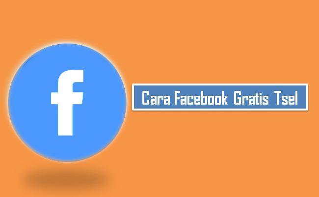 Cara Facebook Gratis Telkomsel