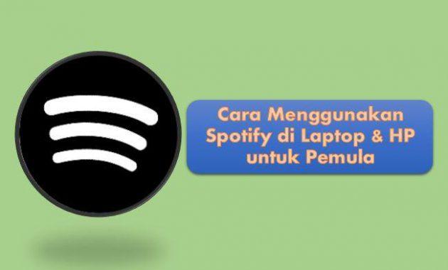 Cara Menggunakan Spotify