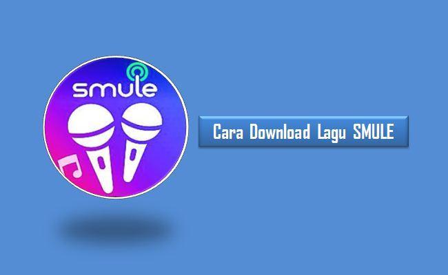 Cara Download Lagu SMULE