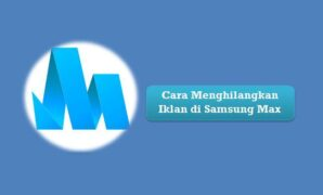 Cara Menghilangkan Iklan di Samsung Max