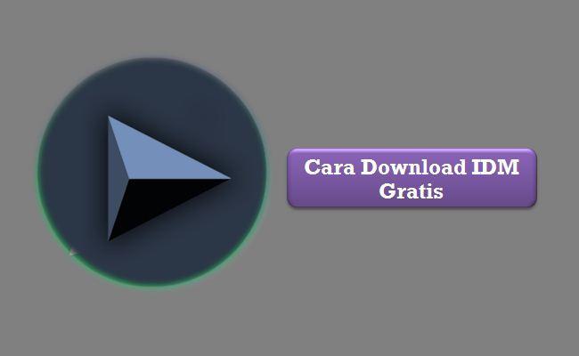 Cara Download IDM Gratis