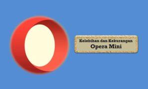 Kelebihan dan Kekurangan Opera Mini