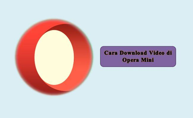 Cara Download Video di Opera Mini