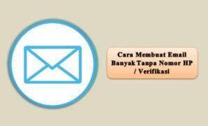 Cara Membuat Email Banyak Tanpa Nomor HP