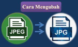 Cara Mengubah JPEG ke JPG