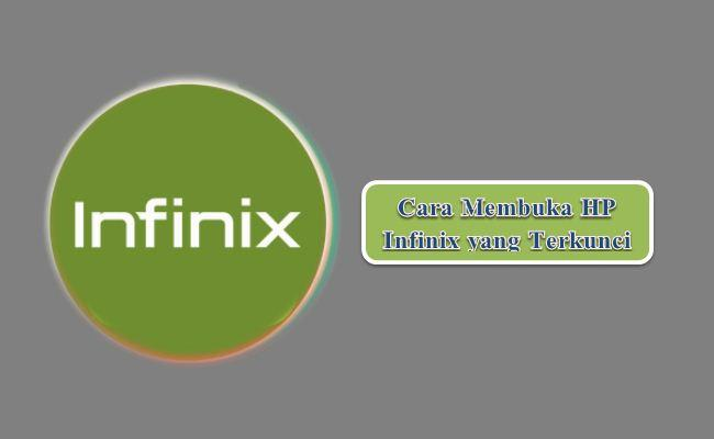 Cara Membuka HP Infinix yang Terkunci