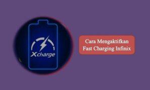 Cara Mengaktifkan Fast Charging Infinix