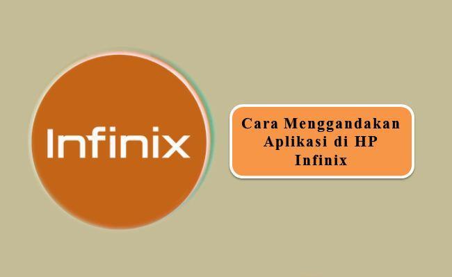 Cara Menggandakan Aplikasi di HP Infinix