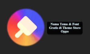 Nama Tema & Font Gratis di Theme Store Oppo