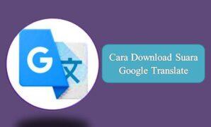 Cara Download Suara Google Translate