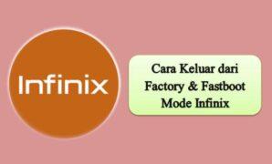 Cara Keluar dari Factory Fastboot Mode Infinix