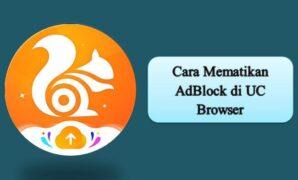 Cara Mematikan AdBlock di UC Browser
