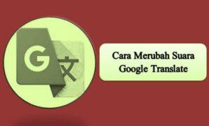 Cara Merubah Suara Google Translate